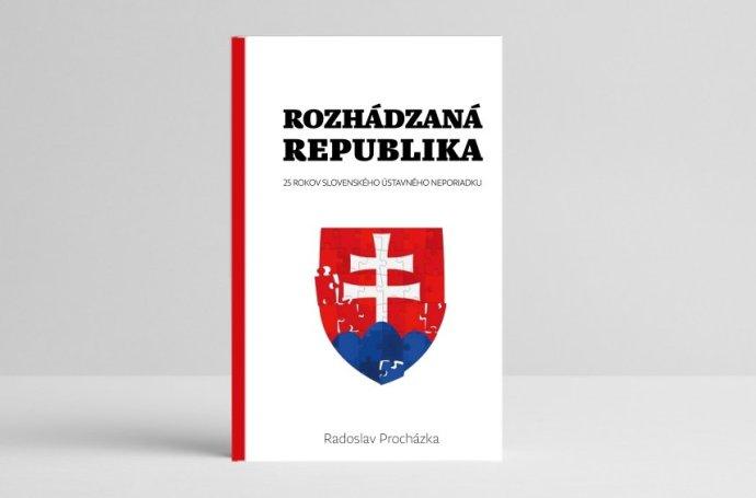 Rozhádzaná republika: 25 rokov slovenského ústavného neporiadku