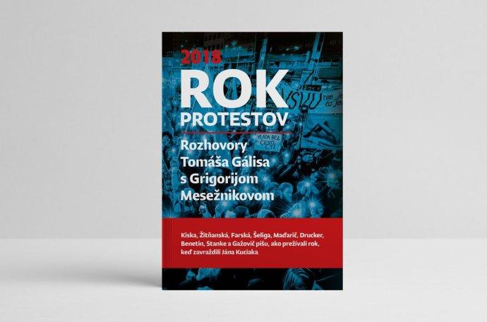 Rok protestov. Rozhovory Tomáša Gálisa s Grigorijom Mesežnikovom