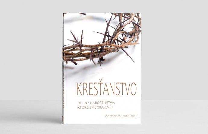 Kresťanstvo. Dejiny náboženstva, ktoré zmenilo svet
