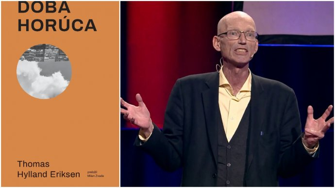 Kniha antropológa Thomasa Hyllanda Eriksena Doba horúca vyšla v slovenčine. Foto - TEDx / YouTube