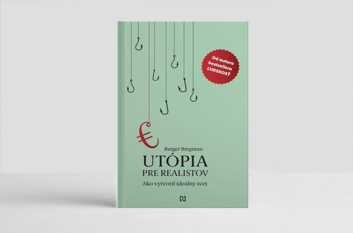 Utópia pre realistov: Ako vytvoriť ideálny svet