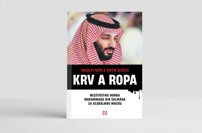Krv a ropa. Neľútostná honba Muhammada bin Salmána za globálnou mocou